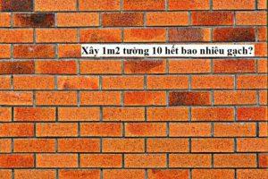 Tiêu chuẩn định mức xây thô 1m2 tường gạch chính xác