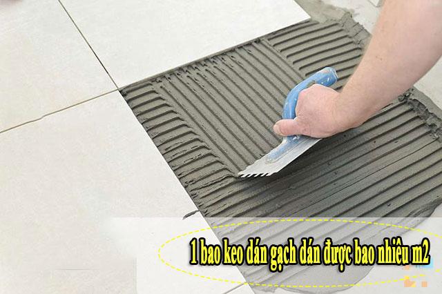 Một bao keo dán gạch dán được bao nhiêu mét vuông
